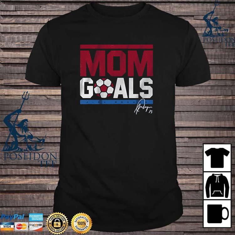Alex Morgan Mom Goals 2021 Shirt