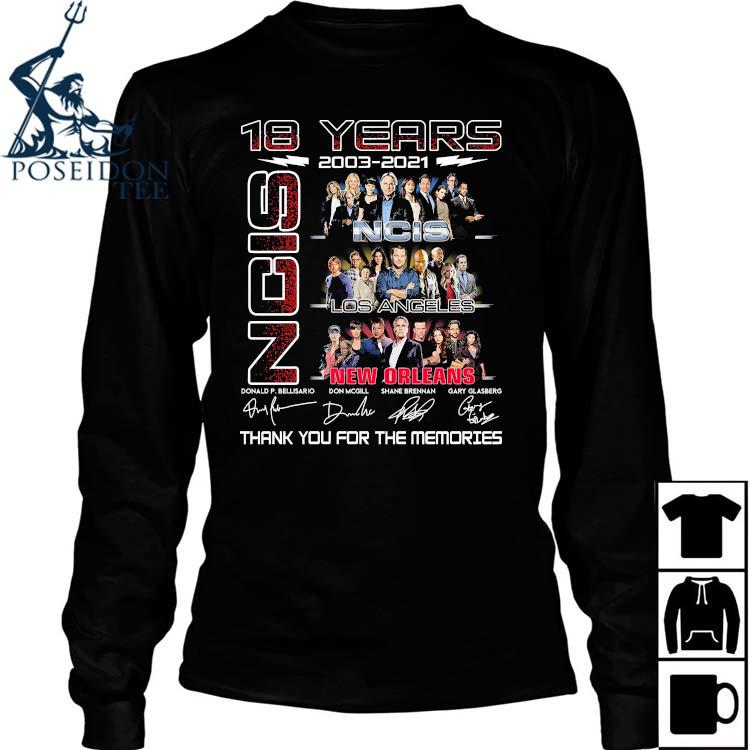 18 Years 2003 2021 NCIS New Orleans Thank You For The Memories Shirt Long Sleeved