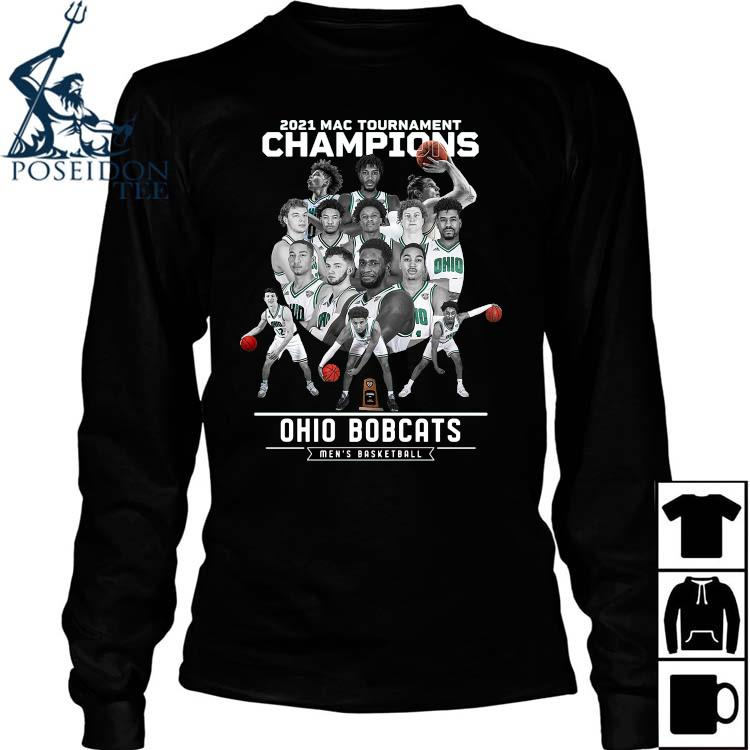2021 Mac Tournament Champions Ohio Bobcats Men's Basketball Shirt Long Sleeved