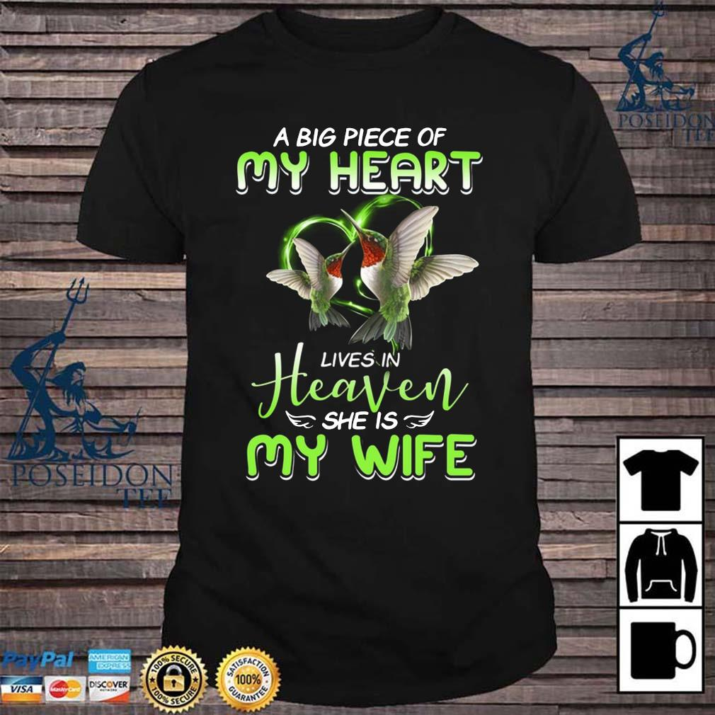 A Big Piece Of My Heart Lives In Heaven She Is My Wife Shirt