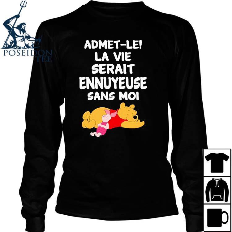Admet-le La Vie Serait Ennuyeuse Sans Moi Pooh And Piglet Shirt Long Sleeved