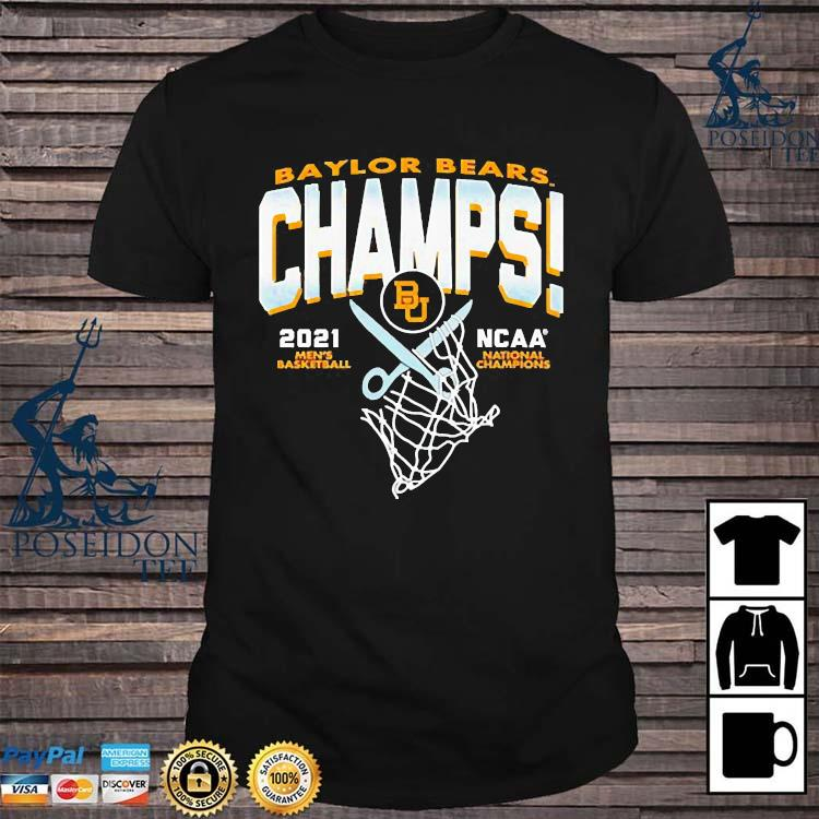 Champs 2021 Ncaa Men's Basketball Baylor Bears National Champions Shirt