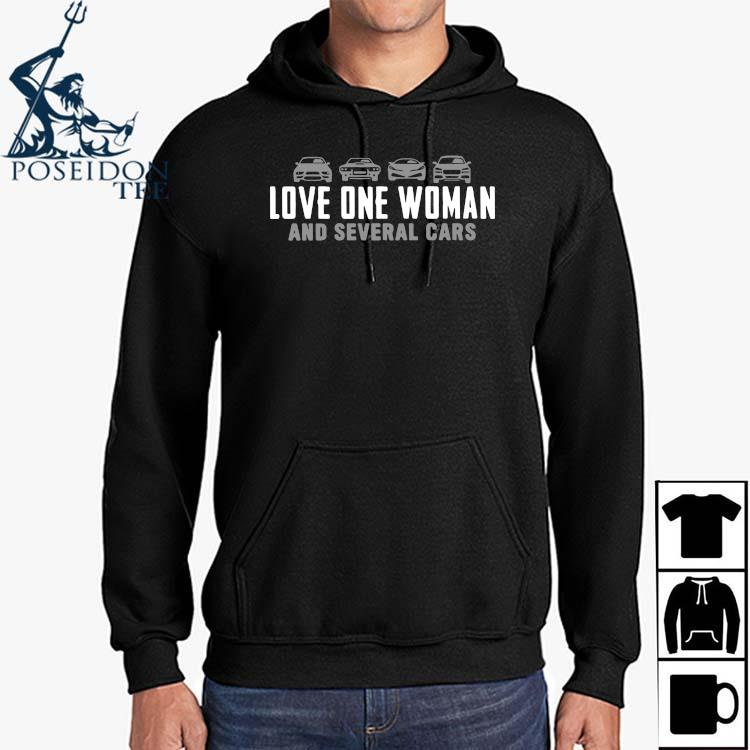 Love One Woman And Several Cars Shirt Hoodie