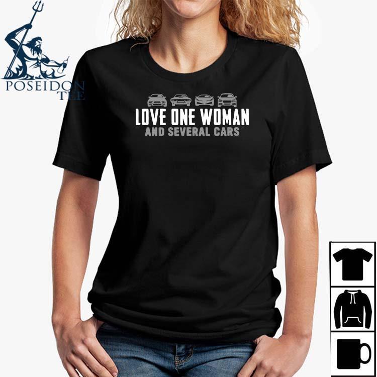 Love One Woman And Several Cars Shirt Ladies Shirt