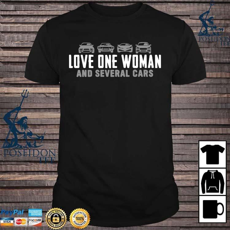 Love One Woman And Several Cars Shirt
