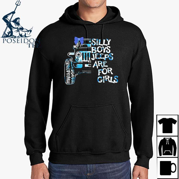 Silly Boys Jeeps Are For Girls Shirt Hoodie