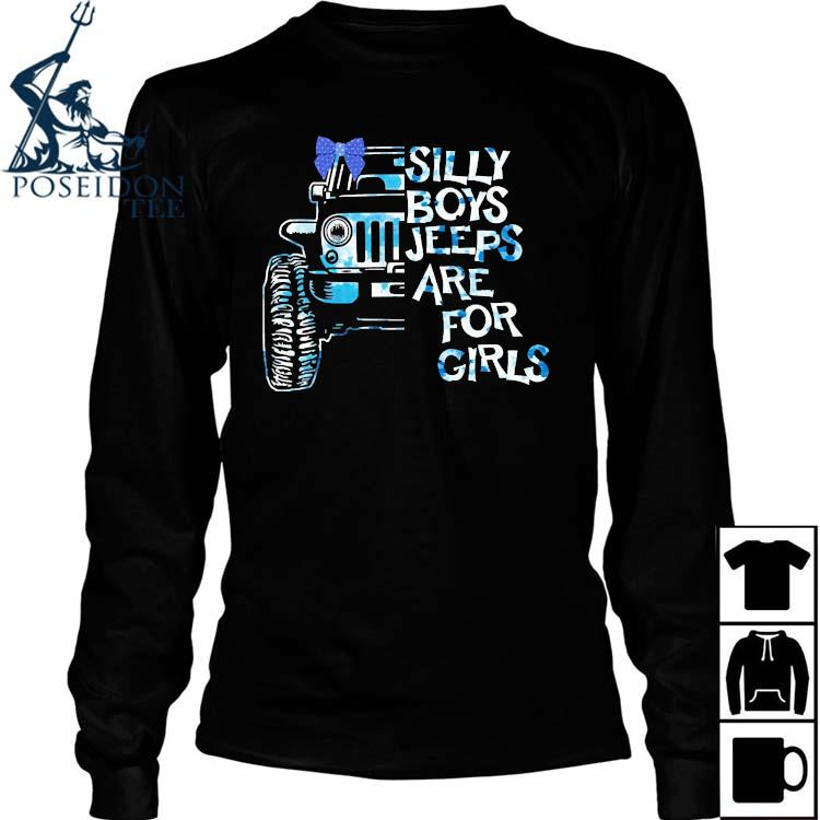 Silly Boys Jeeps Are For Girls Shirt Long Sleeved