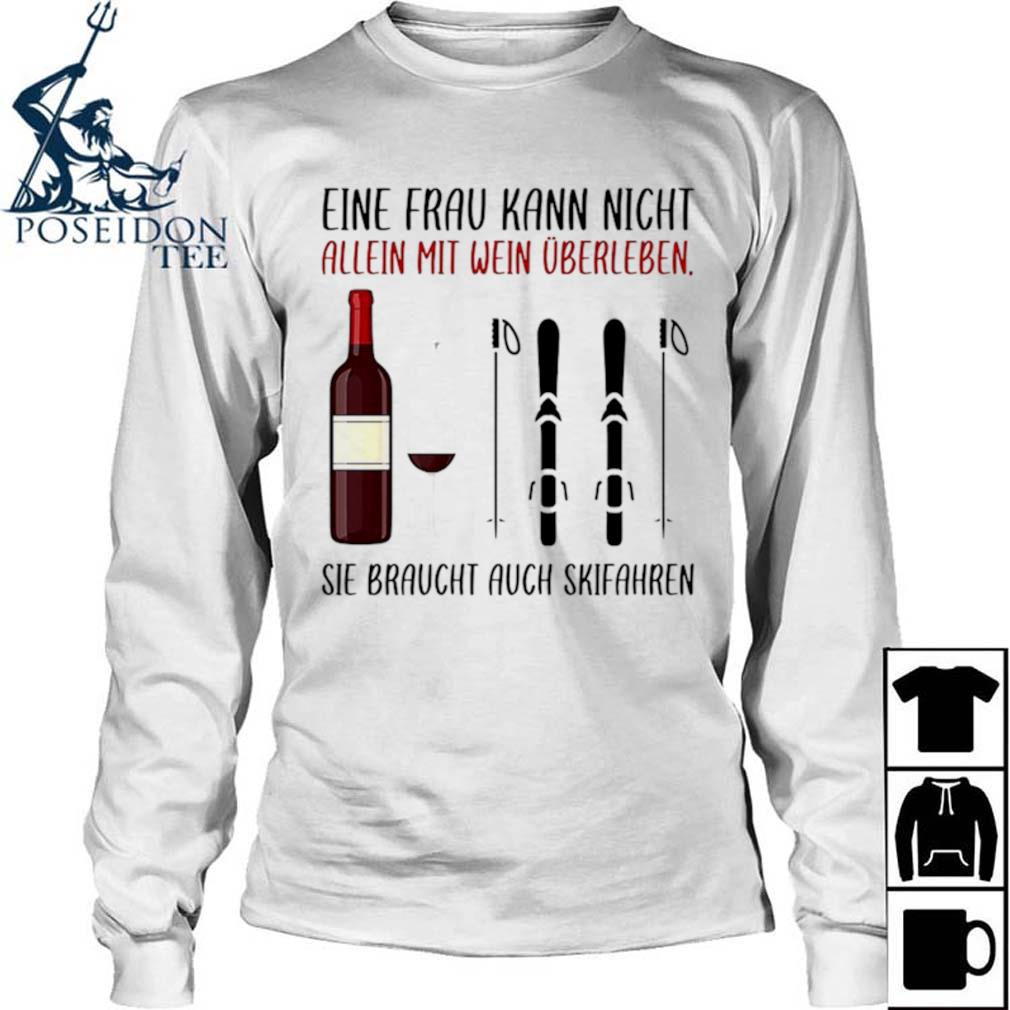 Wine Eine Frau Kann Nicht Allein Wein Überleben Sie Braucht Auch Skifahren Long Sleeved