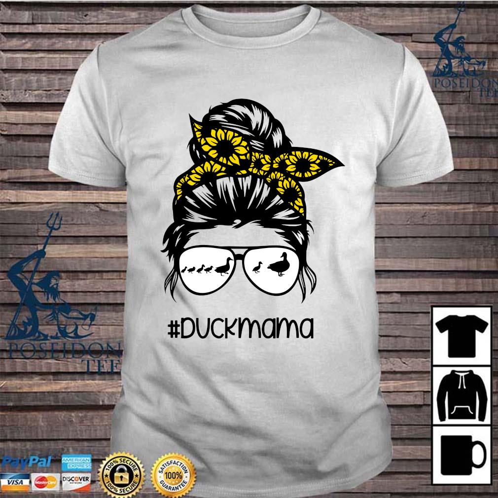 Duck Mama Messy Hair Bun Sunflower Glasses Mother's Day Shirt