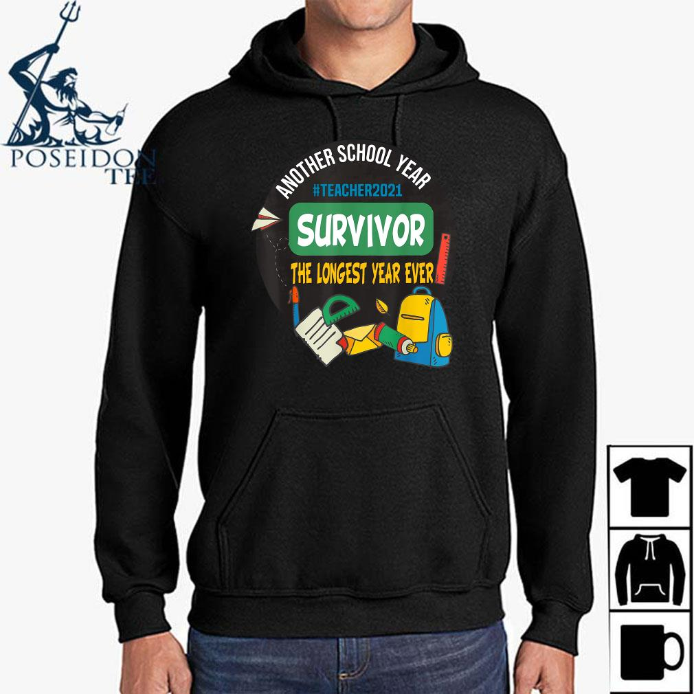 Survivor Another School Year The Longest Year Ever Teacher 2021 Shirt Hoodie