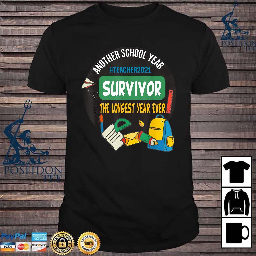 Survivor Another School Year The Longest Year Ever Teacher 2021 Shirt