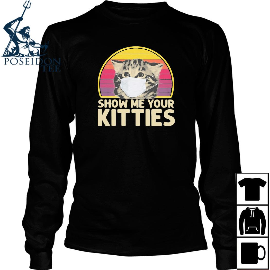 Cat Wear Mask Show Me Your Kitties Vintage Shirt Long Sleeved