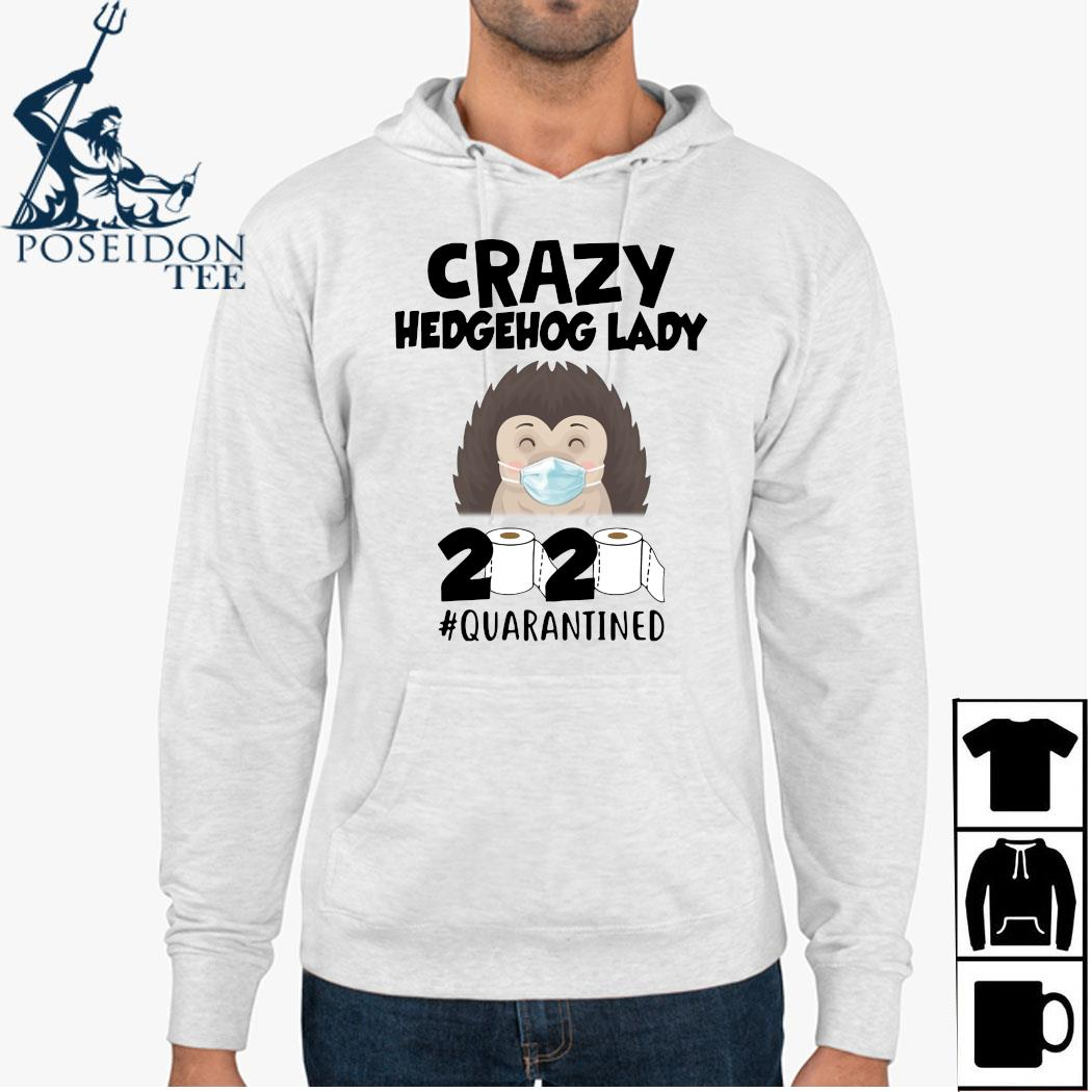 Crazy Hedgehog Lady 2020 Quarantined Shirt Hoodie