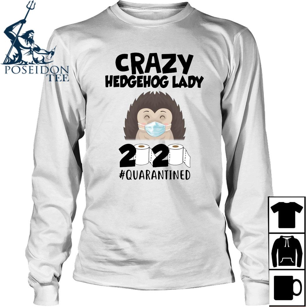 Crazy Hedgehog Lady 2020 Quarantined Shirt Long Sleeved