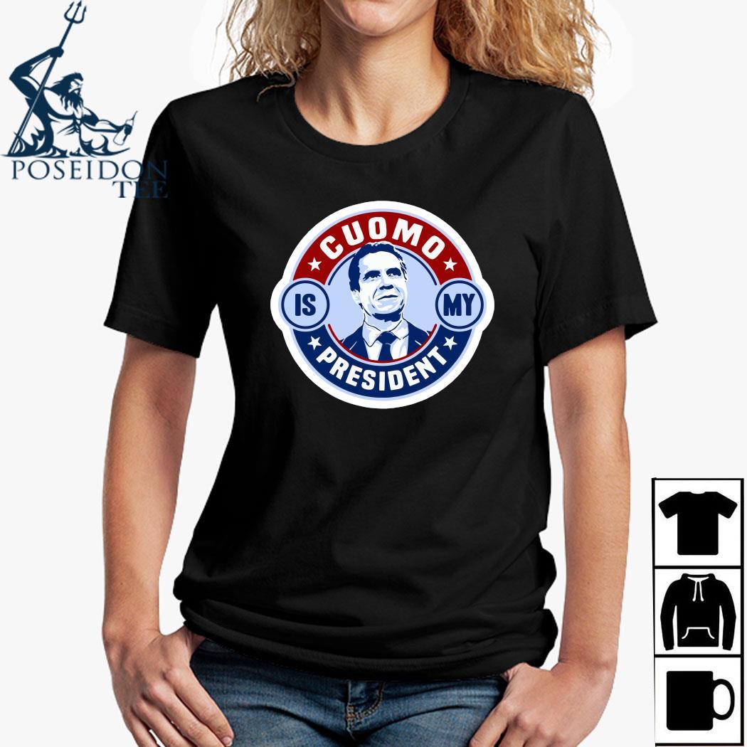 Cuomo Is My President Shirt Ladies Shirt