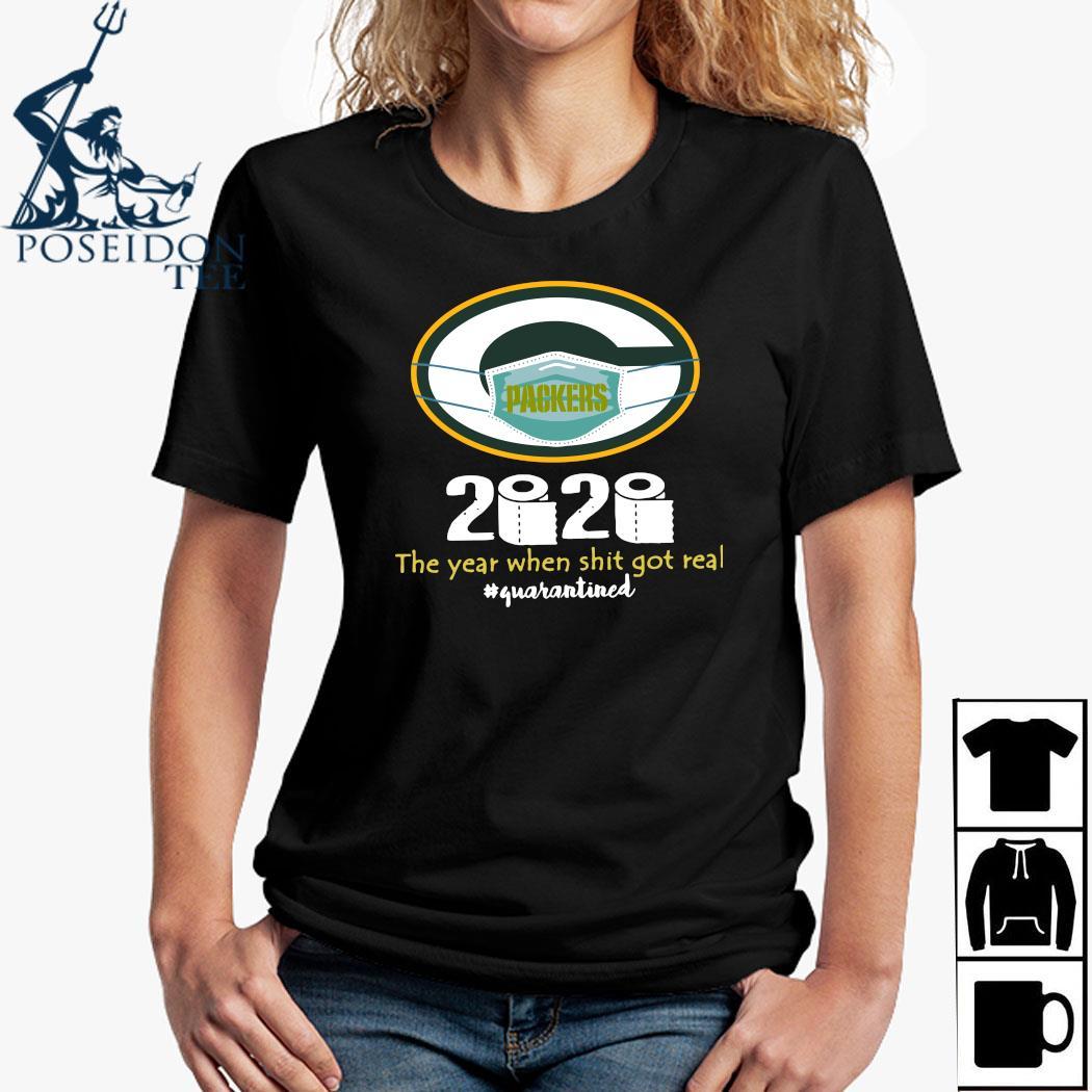 Green Bay Packers Mask 2020 The Year When Shit Got Real Quarantined Shirt Ladies Shirt