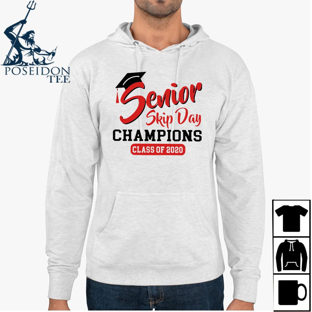 Senior Skip Day Champions Class Of 2020 Shirt Hoodie