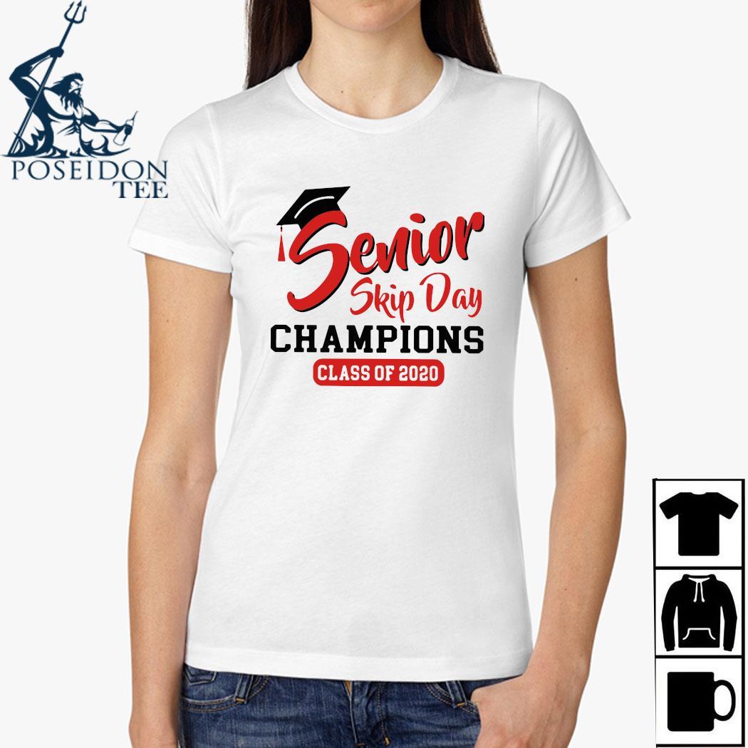 Senior Skip Day Champions Class Of 2020 Shirt Ladies Shirt