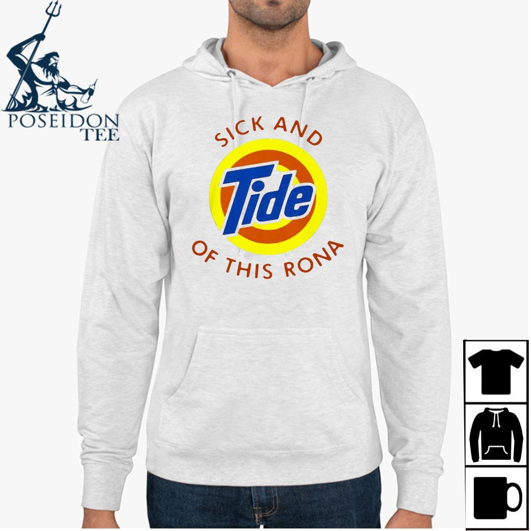 Sick And Tide Of This Rona Shirt Hoodie