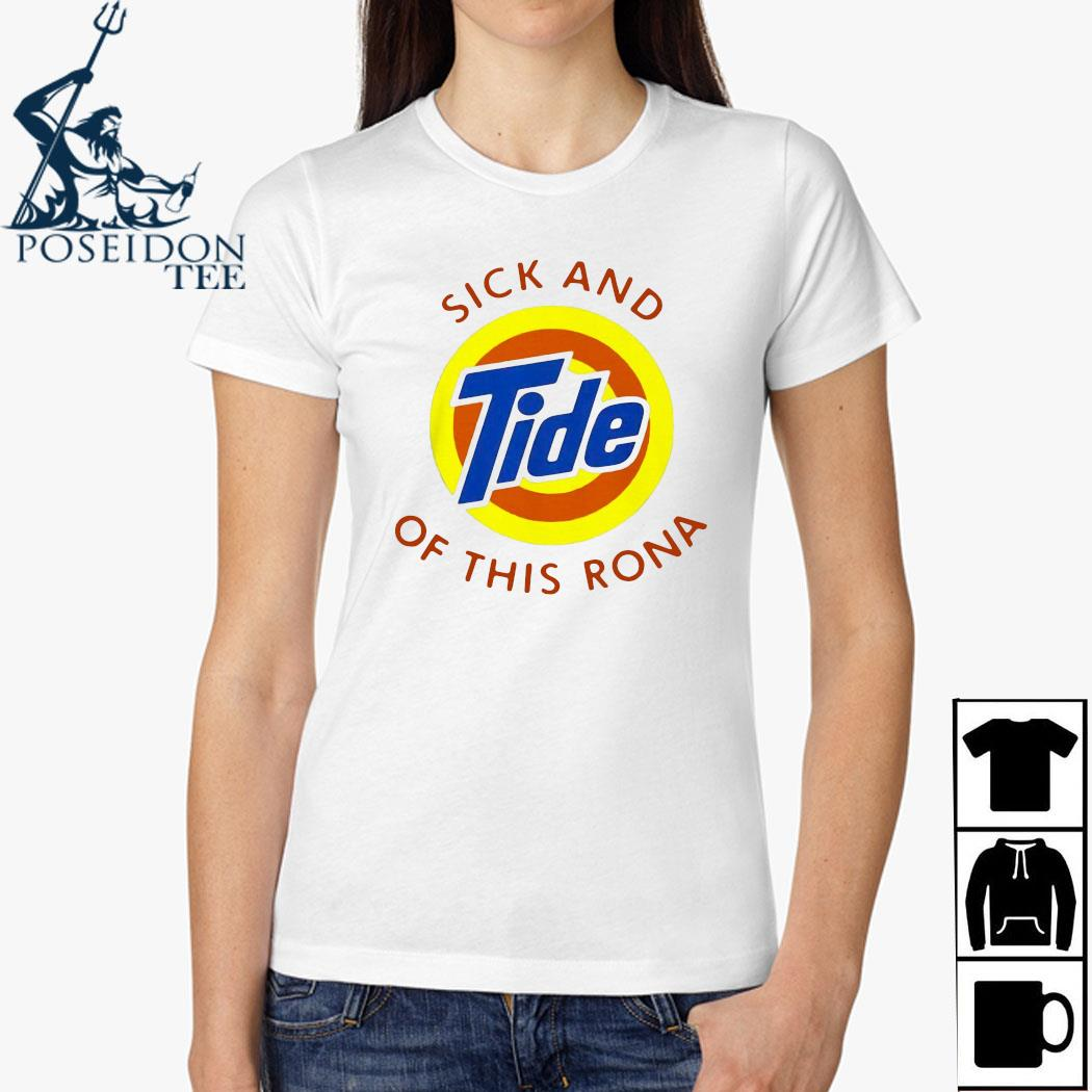 Sick And Tide Of This Rona Shirt Ladies Shirt