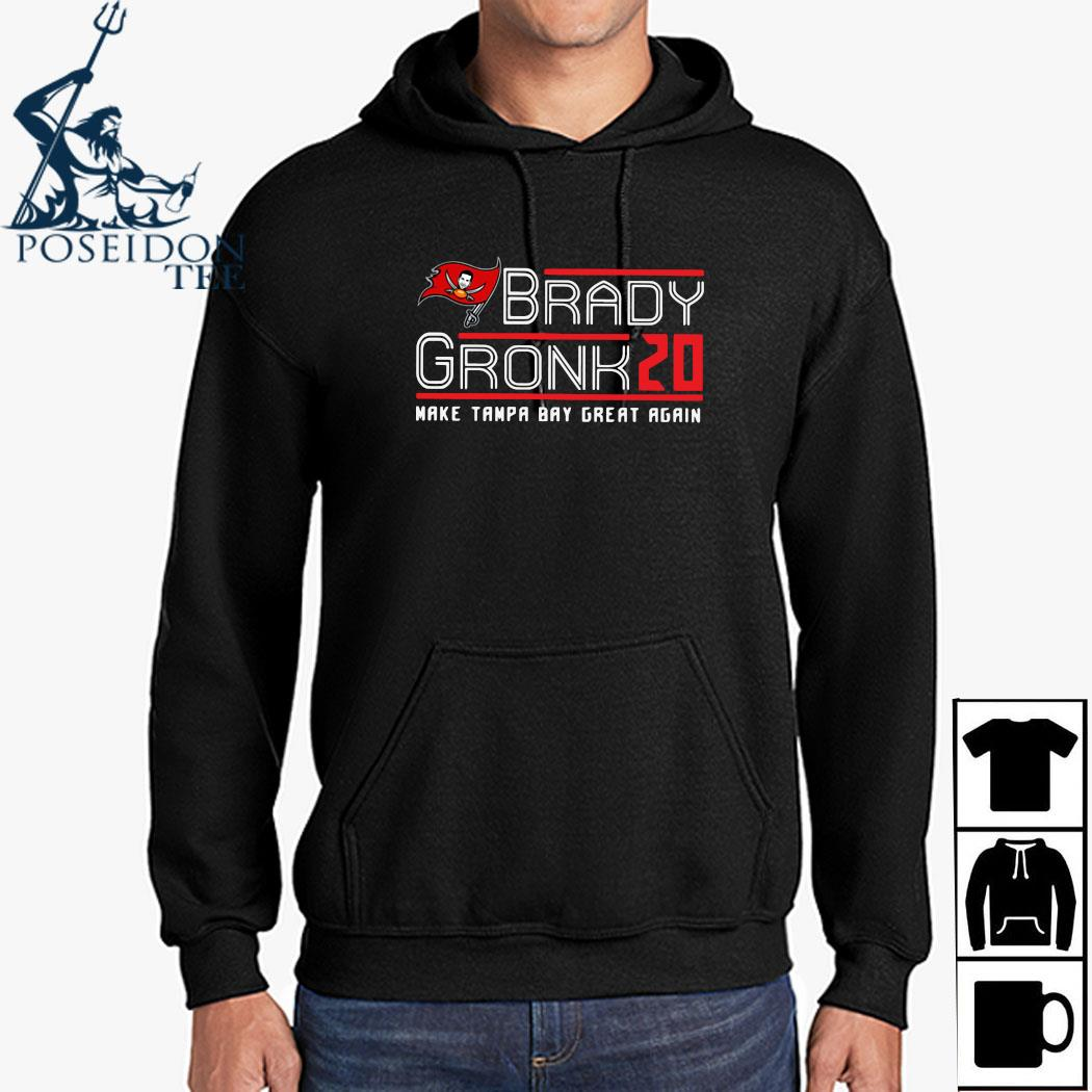 Tom Brady Gronk 20 Make Tampa Bay Great Again Shirt Hoodie