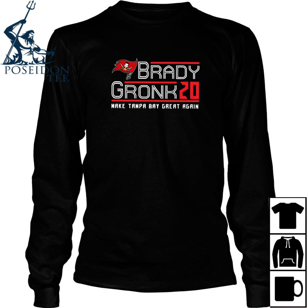 Tom Brady Gronk 20 Make Tampa Bay Great Again Shirt Long Sleeved