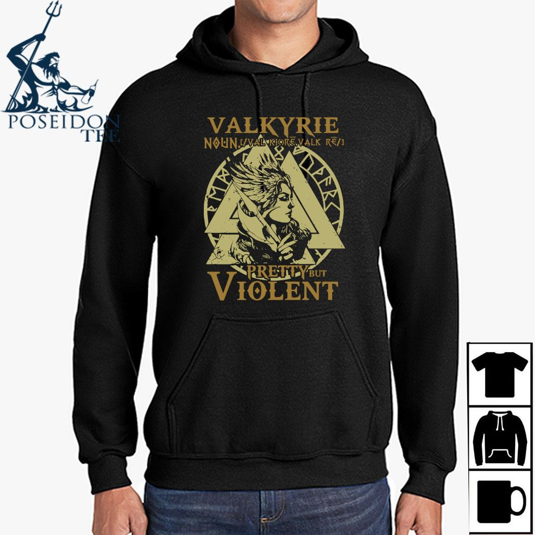 Valkyrie Noun Valk Iore Valk Pretty But Violent Shirt Hoodie