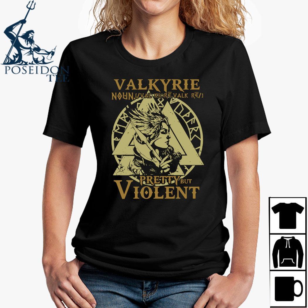 Valkyrie Noun Valk Iore Valk Pretty But Violent Shirt Ladies Shirt
