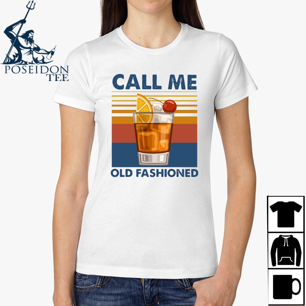 Wine Call Me Old Fashioned Vintage Shirt Ladies Shirt