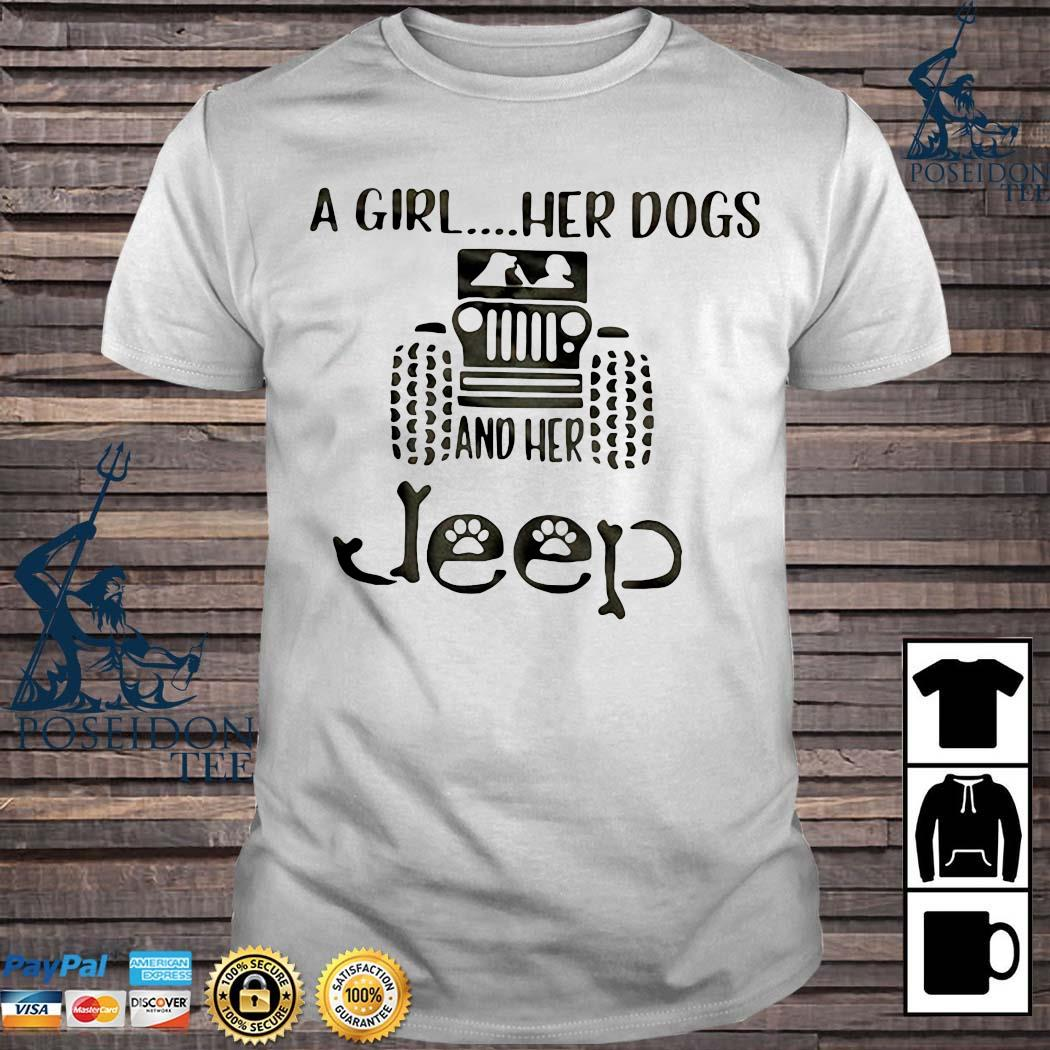 A Girl Her Dogs And Her Jeep Shirt