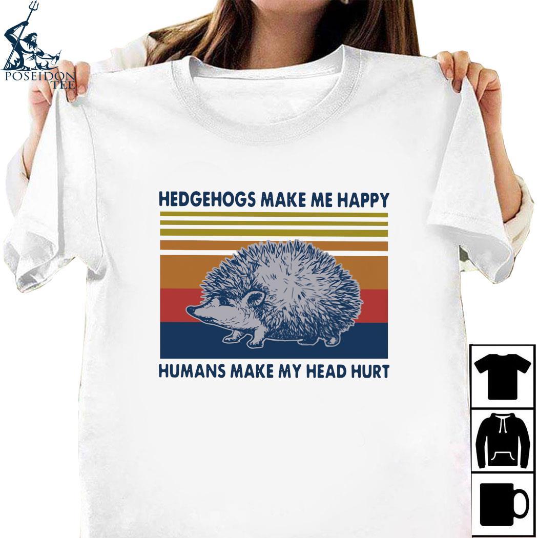 Hedgehogs Make Me Happy Humans Make My Head Hurt Vintage Shirt