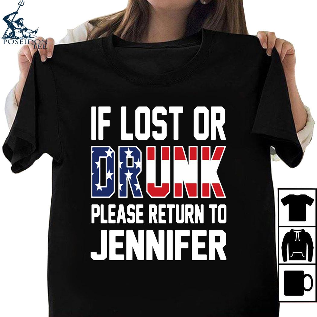If Lost Or Drunk Please Return To Jennifer Shirt