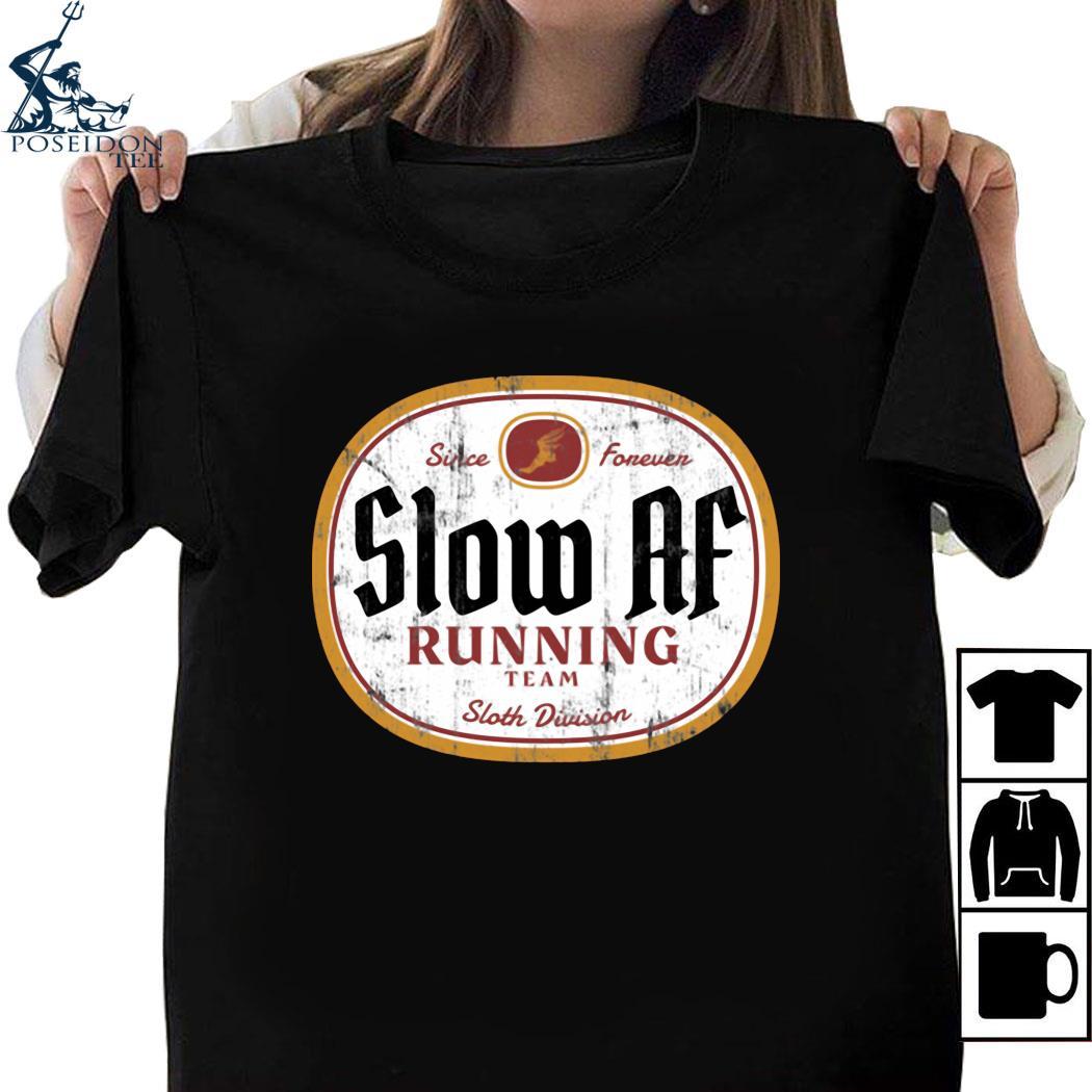 Since Forever Slow Af Running Team Sloth Division Shirt