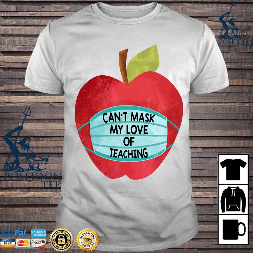 Apple Can't Mask My Love Of Teaching Shirt