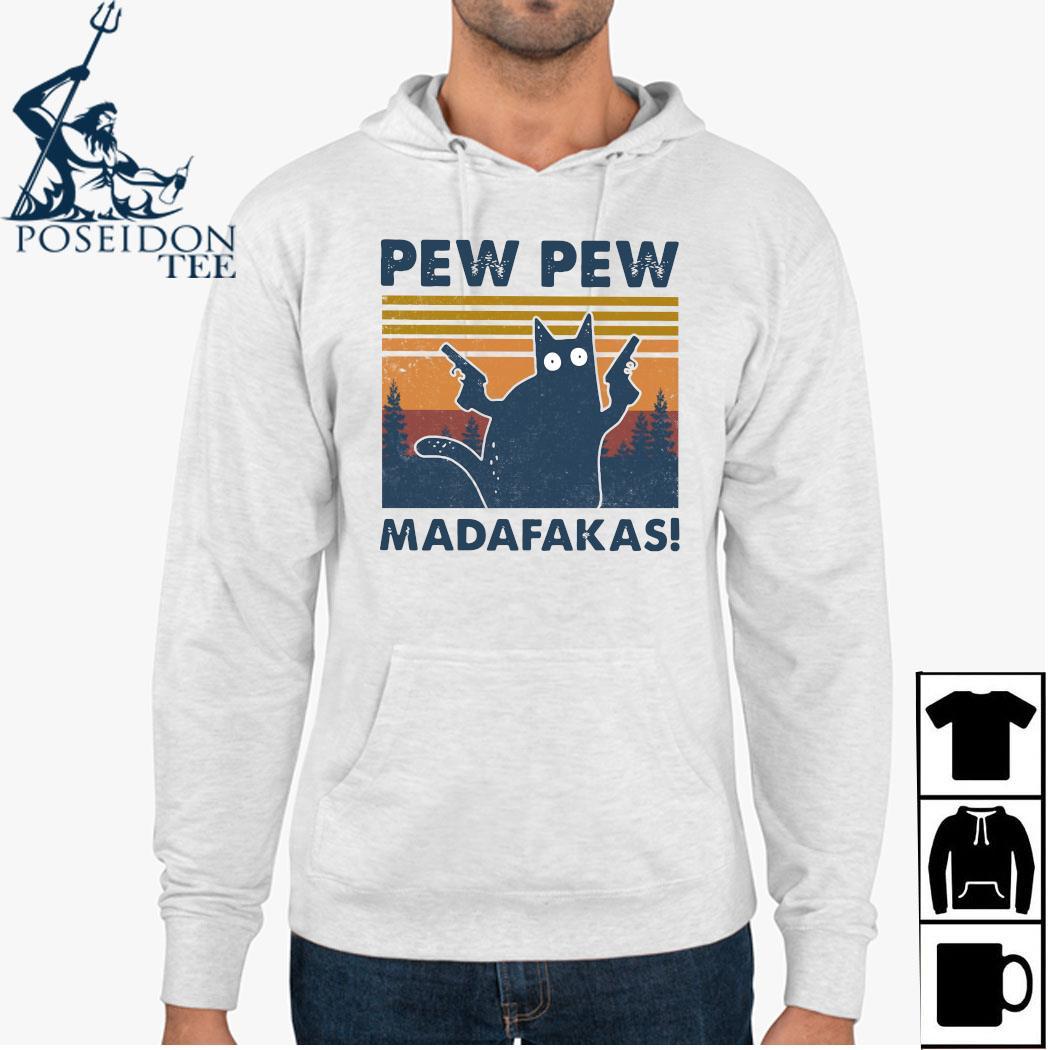 Cat Pew Pew Madafakas Vintage Shirt Hoodie