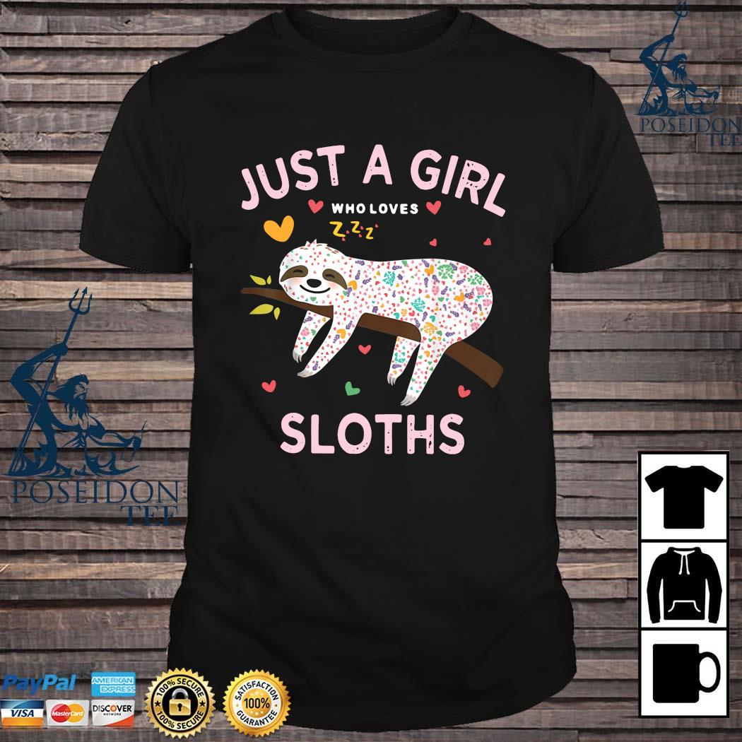 Just A Girl Who Loves Sloths Shirt
