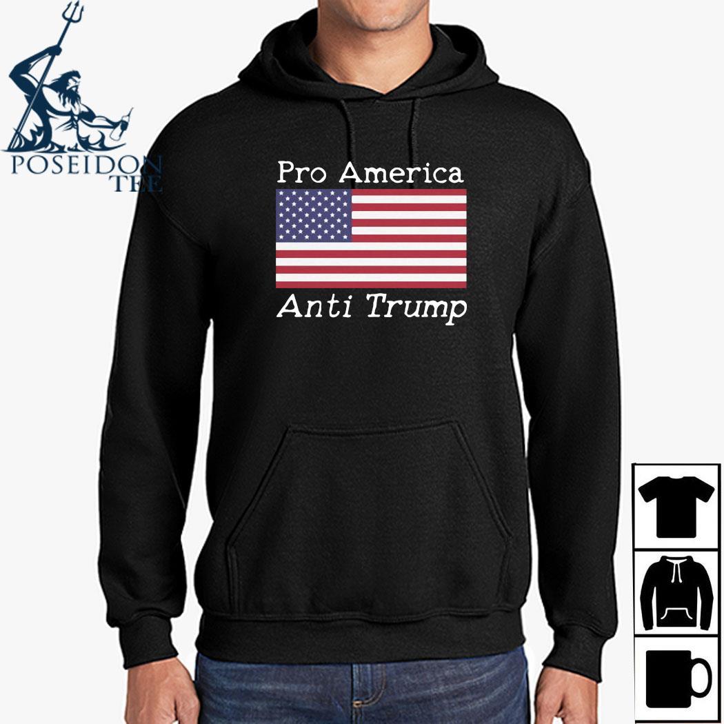Pro America Anti Trump American Flag Shirt Hoodie