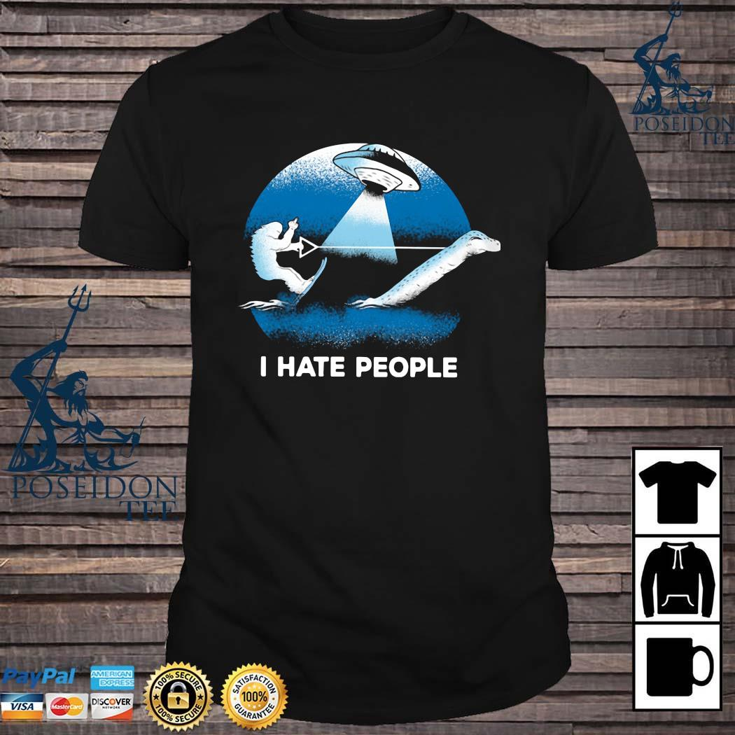 Bigfoot UFO I Hate People Shirt