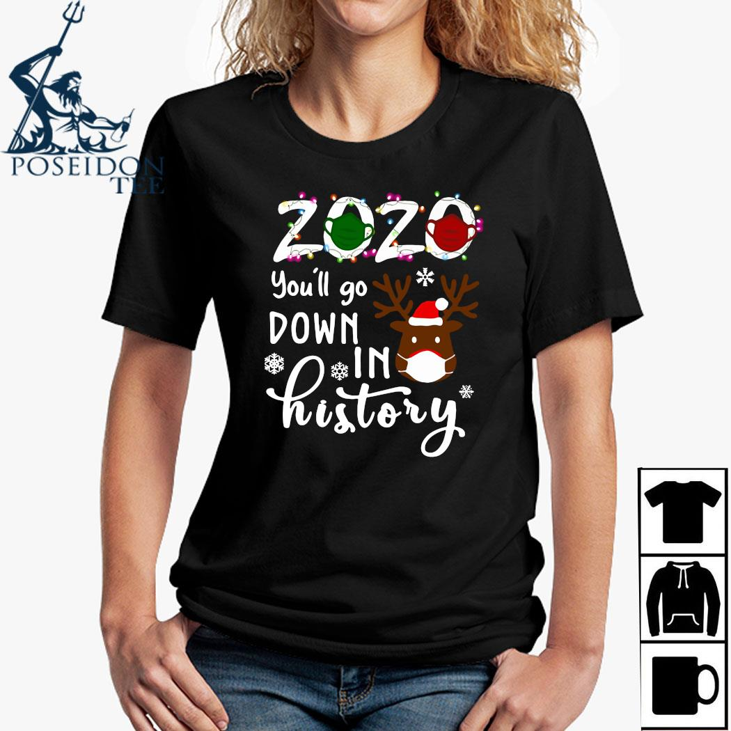 2020 You'll Go Down In History Christmas Shirt Ladies Shirt