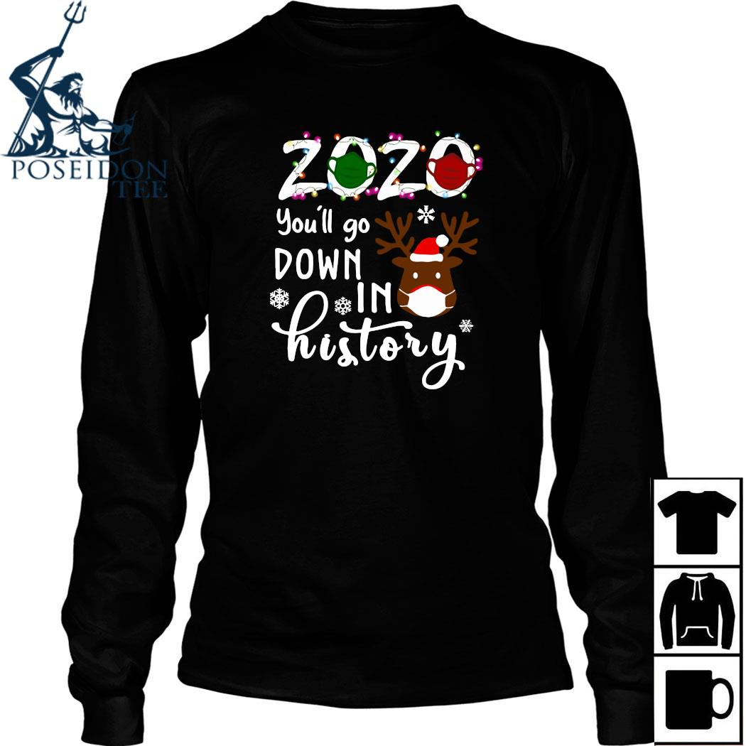 2020 You'll Go Down In History Christmas Shirt Long Sleeved