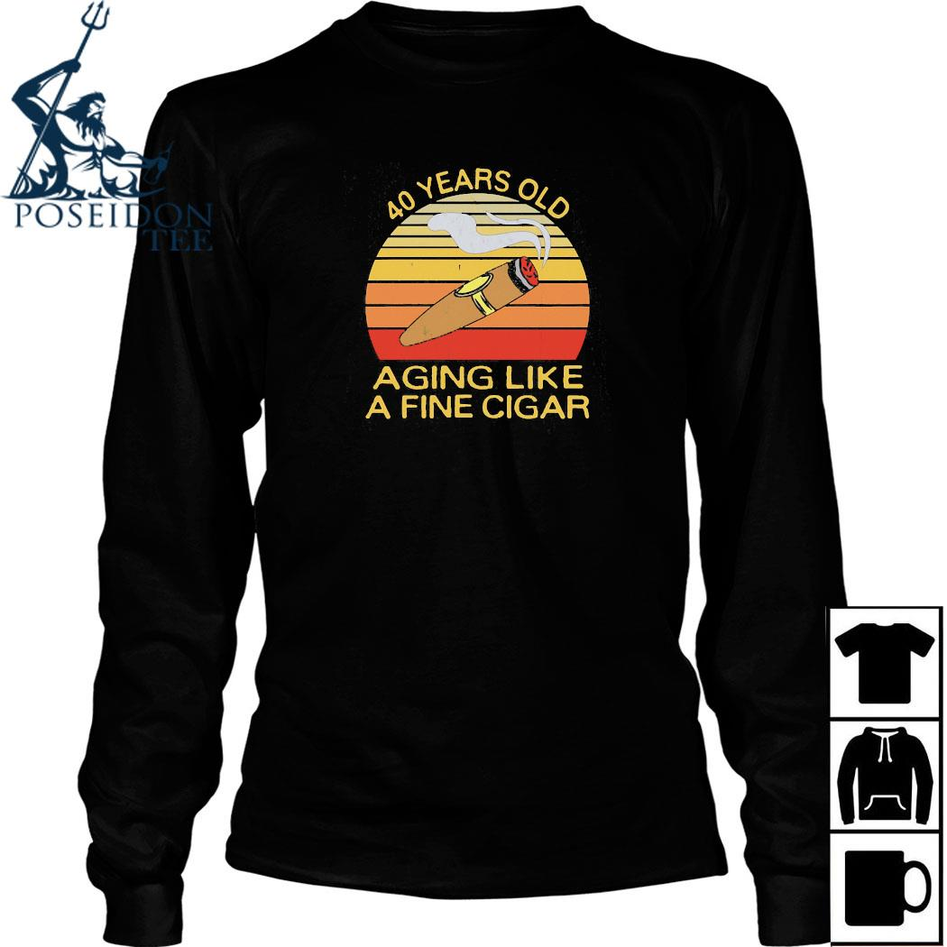 40 Years Old Aging Like A Fine Cigar Vintage Shirt Long Sleeved