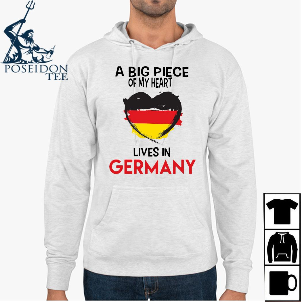 A Big Piece Of My Heart Lives In Germany Shirt Hoodie