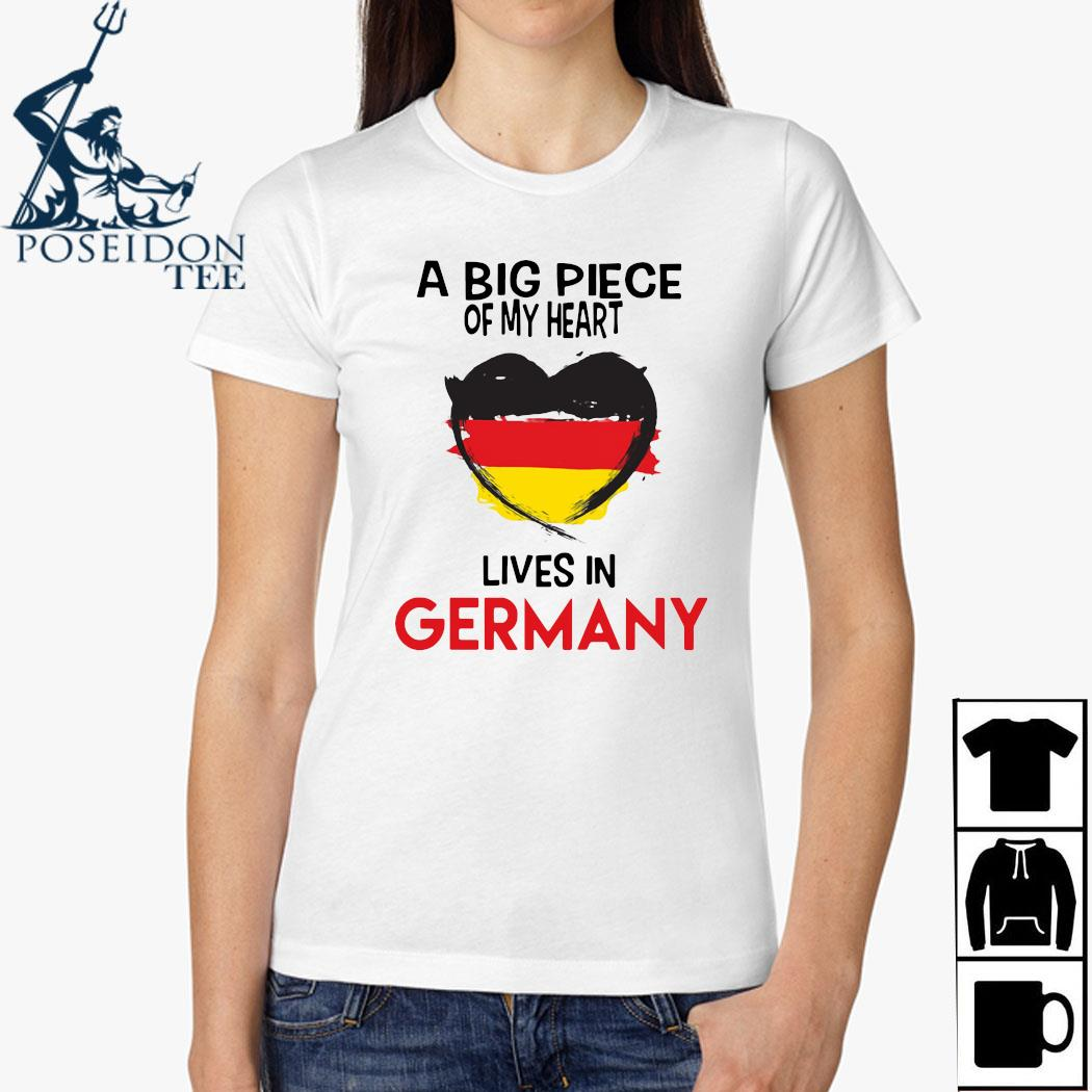 A Big Piece Of My Heart Lives In Germany Shirt Ladies Shirt