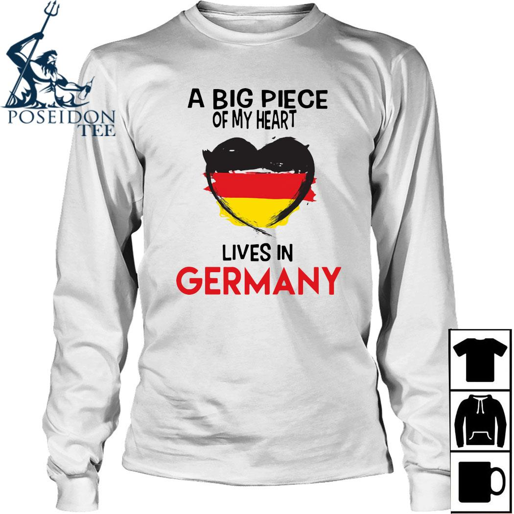A Big Piece Of My Heart Lives In Germany Shirt Long Sleeved