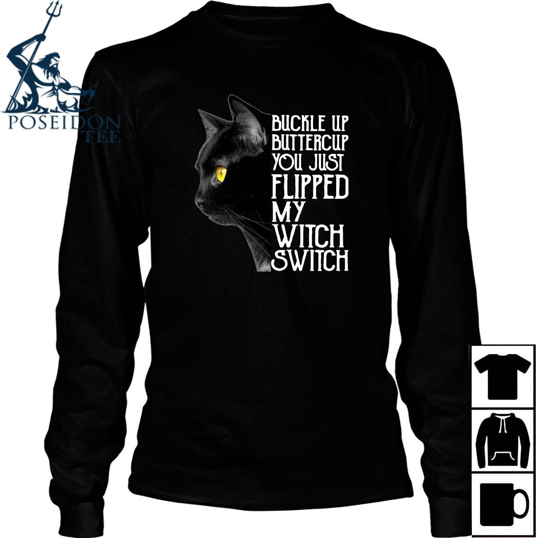 Black Cat Buckle Up Buttercup You Just Flipped My Witch Switch Shirt Long Sleeved