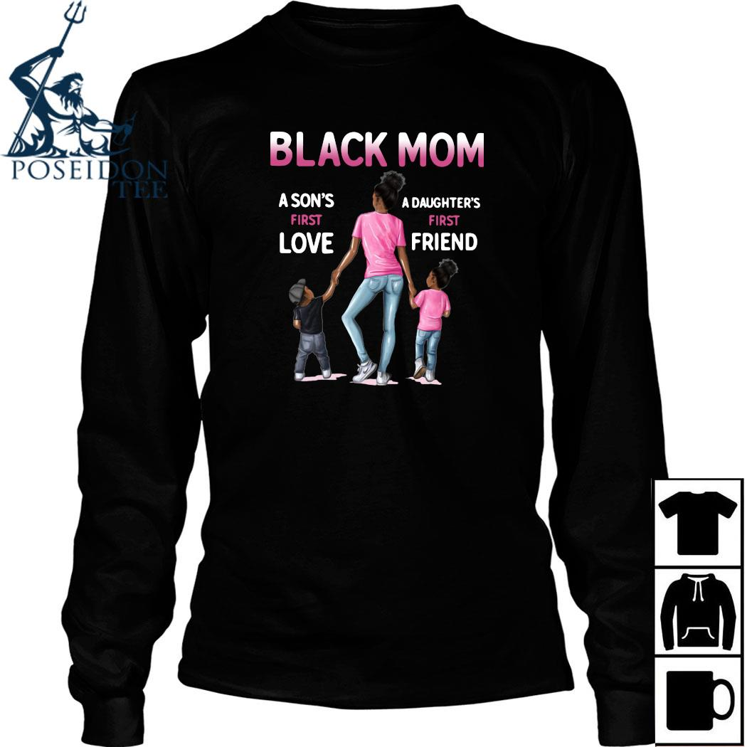 Black Mom A Son's First Love A Daughter's First Friend Shirt Long Sleeved