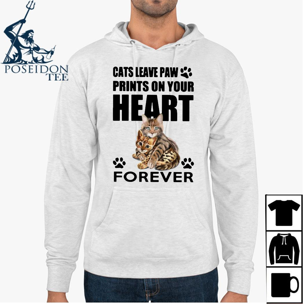 Cats Leave Paw Prints On Your Heart Forever Shirt Hoodie