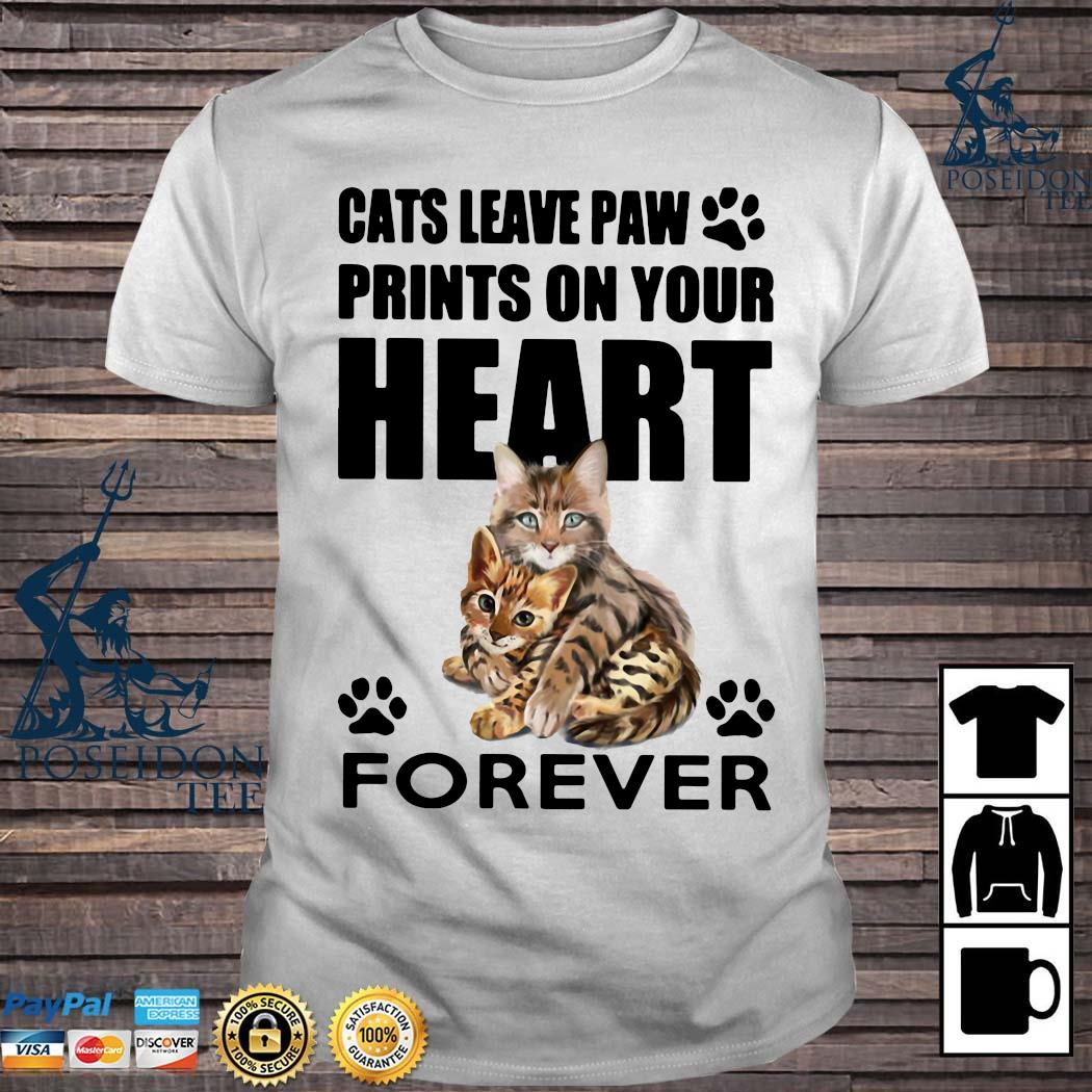 Cats Leave Paw Prints On Your Heart Forever Shirt