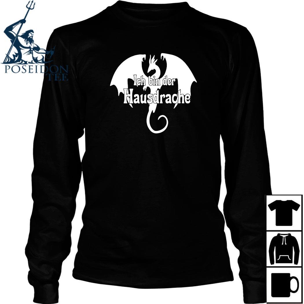Dragon Ich Bin Der Hausdrache Shirt Long Sleeved