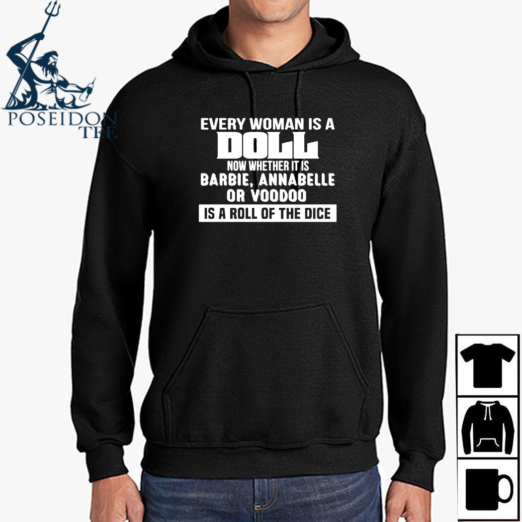 Every Woman Is A Doll Now Whether It Is Barbie Annabelle Or Boodoo Is A Roll Of The Dice Shirt Hoodie